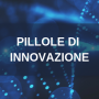 BioPharma Nework Pillole di Innovazione